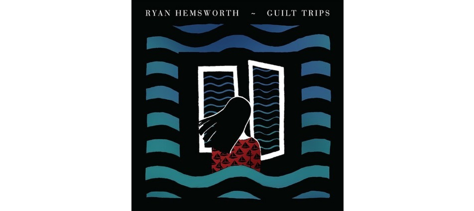 ryan_hemsworth_guilt_trips